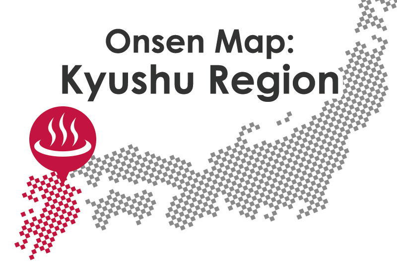 Onsen Map Kyushu Region SELECTED ONSEN RYOKAN Best In Japan - Japan map by region