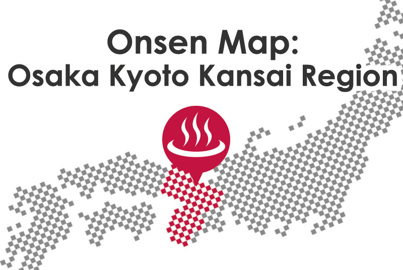 Onsen Map Osaka Kyoto Kansai Region SELECTED ONSEN RYOKAN - Japan map by region
