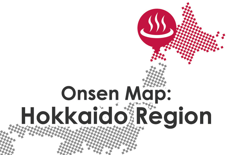 Onsen Map Hokkaido Region SELECTED ONSEN RYOKAN Best In Japan - Japan map by region