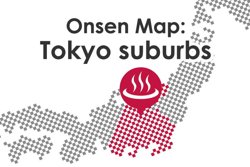 Onsen Map: Tokyo suburbs